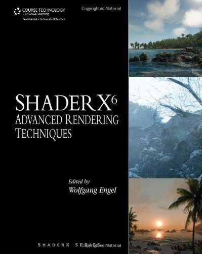 Shader X6: Advanced Rendering