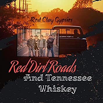 Red Dirt Roads and Tennessee Whiskey