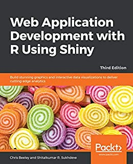 Web Application Development With R Using Shiny Build Stunning