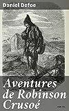 Aventures de Robinson Crusoé (French Edition)