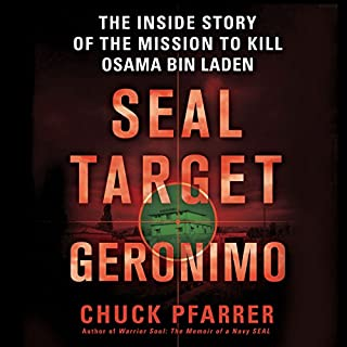 SEAL Target Geronimo     The Inside Story of the Mission to Kill Osama bin Laden              Written by:                                                                                                                                 Chuck Pfarrer                               Narrated by:                                                                                                                                 Erik Bergmann                      Length: 9 hrs and 51 mins     1 rating     Overall 3.0