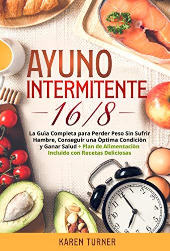 AYUNO INTERMITENTE 16/8: La Guìa Completa para Perder Peso