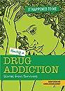 Having a Drug Addiction: Stories from Survivors