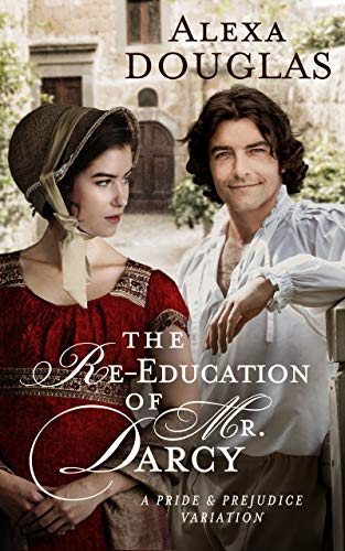 The Re-education of Mr. Darcy: A Pride & Prejudice Variation (English Edition)