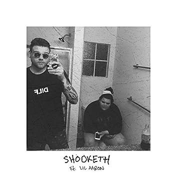 Shooketh (feat. Lil Aaron)