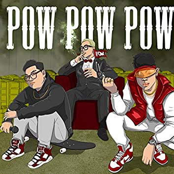 Pow Pow Pow (feat. DMT & ArThur)