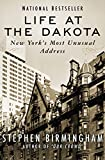 Best New Biographies - Life at the Dakota: New York's Most Unusual Review
