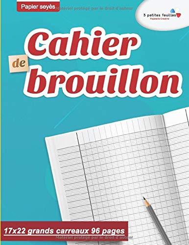 Cahier de brouillon : 17x22 grands carreaux 96 pages | Papier seyès