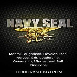 Navy Seal Mental Toughness: Develop Steel Nerves, Grit, Leadership, Ownership, Mindset, and Self-Discipline cover art