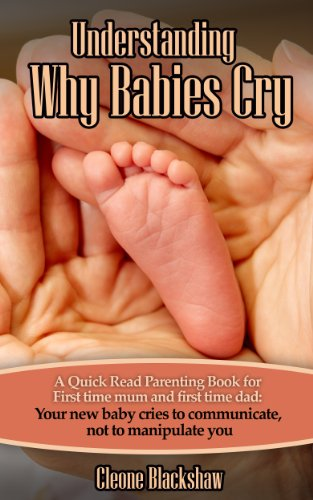 Understanding Why Babies Cry and Newborn Baby Care Tips (English Edition)