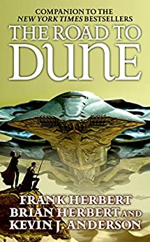 The Road to Dune by [Kevin J. Anderson, Brian Herbert, Frank Herbert]