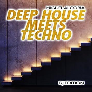 Deep House Meets Techno (DJ Edition)