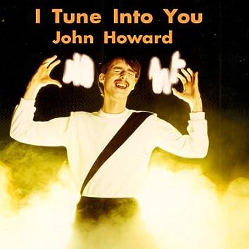 I Tune Into You