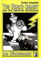 Das Koenigsgambit fuer den erfindungsreichen Angriffspieler: The King´s Gambit for the Creative Aggressor