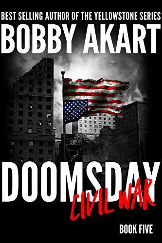 Doomsday Civil War: A Terrorism Thriller (The Doomsday Series Book 5) by [Bobby Akart]