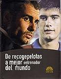 DE RECOGEPELOTAS A MEJOR ENTRENADOR DEL MUNDO.