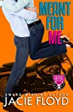 Meant for Me (A Good Riders Romance) (Volume 3)
