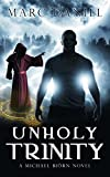 Unholy Trinity: An Urban Fantasy Mystery (Michael Biörn Book 2)