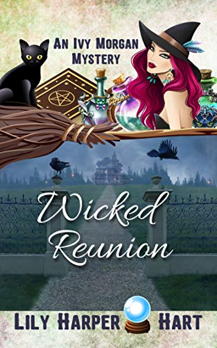 Wicked Reunion (An Ivy Morgan Mystery Book 16) (English Edition)