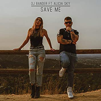 Save Me (feat. Alicia Sky)