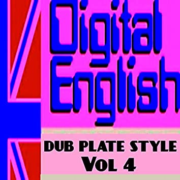 Digital English Presents Dub Plate Stlye, Vol. 4 (Remix Dub Plate Style)
