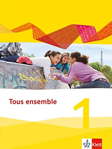 Tous ensemble 1: Schülerbuch 1. Lernjahr (Tous ensemble. Ausgabe ab 2013)