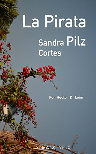 La Pirata: Sandra Pilz Cortes (Series ∆ 1.0 nº 2)