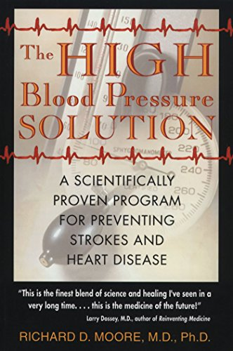 The High Blood Pressure Solution: A Scientifically Proven Program for Preventing Strokes and Heart Disease: A Natural Program for Preventing Strokes and Heart Disease