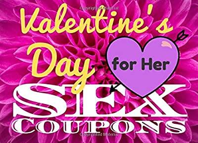 Valentine's Day Sex Coupon for Her: Valentines Sex Coupon, (Funny and Sexy), Valentine's Day Gift For Wife or Girlfriend, Valentines Day Ideas For Sex Partner, Valentines gifts for Women