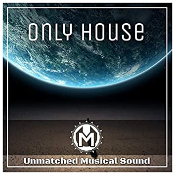 Only House