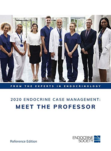 2020 Endocrine Case Management: Meet the Professor: Reference Edition