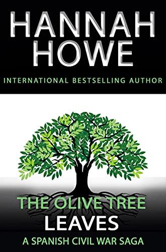 The Olive Tree: Leaves : A Spanish Civil War Saga (The Olive Tree: A Spanish Civil War Saga Book 3) (English Edition)