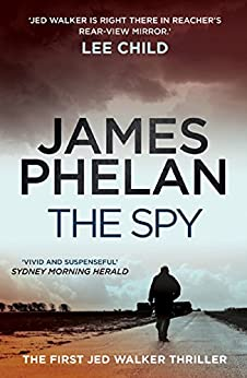 The Spy: The Jed Walker Series Book 1 by [James Phelan]