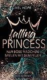 Falling Princess: Nur böse Mädchen spielen mit dem Feuer (Falling-Reihe 1)