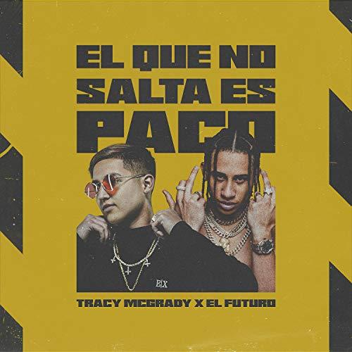 El Que No Salta Es Paco (feat. Futuro Fuera de Orbita)