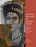 Mummy Portraits of Roman Egypt: Emerging Research from the APPEAR Project