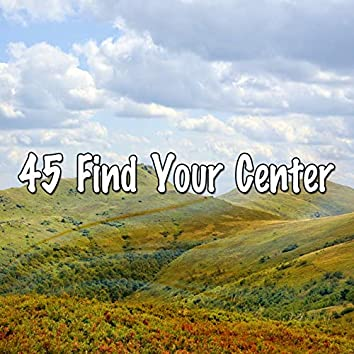 45 Find Your Center