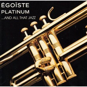 Egoiste Platinum and All That Jazz / Various Artists (UK Import)