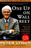 Lynch, P: One Up On Wall Street: How to Use What You Already Know to Make Money in the Market (A Fireside book)