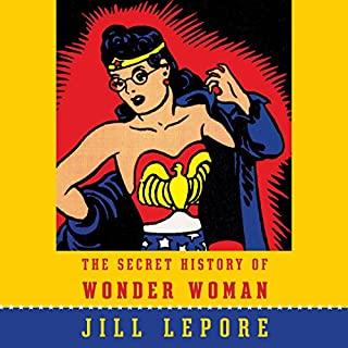 The Secret History of Wonder Woman audiobook cover art