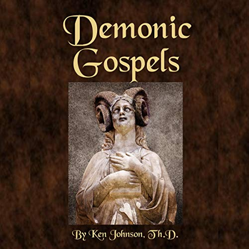 Demonic Gospels: The Truth About the Gnostic Gospels cover art