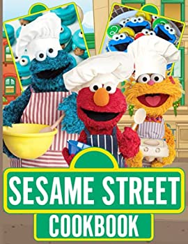 Sesame Street Cookbook  20 Easy & Delicious Recipes Sesame Street Every Day