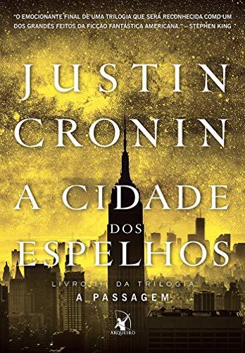 A Cidade dos Espelhos (Trilogia A Passagem – Livro 3)