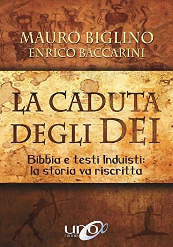 La caduta degli Dei. Bibbia e testi induisti: la storia va riscritta