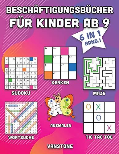 Beschäftigungsbücher für Kinder ab 9: 6 in 1 - Wortsuche, Sudoku, Ausmalen, Labyrinthe, KenKen & Tic Tac Toe (Band. 1)