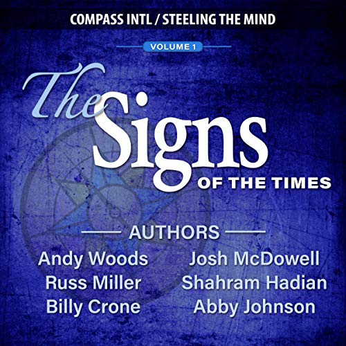 The Signs of the Times, Volume 1                   By:                                                                                                                                 Josh McDowell,                                                                                        Abby Johnson,                                                                                        Andy Woods                               Narrated by:                                                                                                                                 Josh McDowell,                                                                                        Abby Johnson,                                                                                        Andy Woods,                   and others                 Length: 5 hrs and 36 mins     9 ratings     Overall 4.6