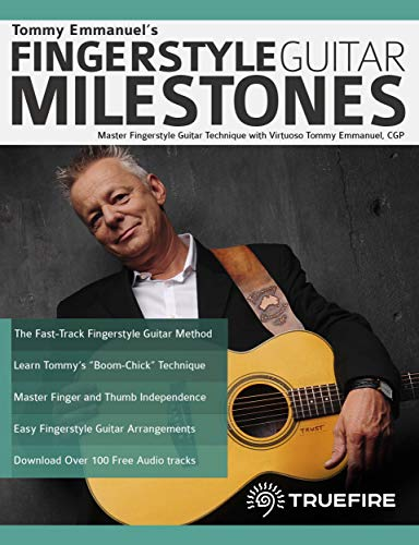 Tommy Emmanuel's Fingerstyle Guitar Milestones: Master Fingerstyle Guitar Technique with Virtuoso Tommy Emmanuel, CGP (English Edition)