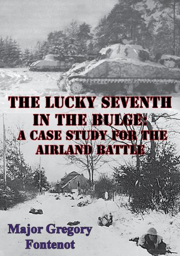 The Lucky Seventh in the Bulge: A Case Study for the Airland Battle