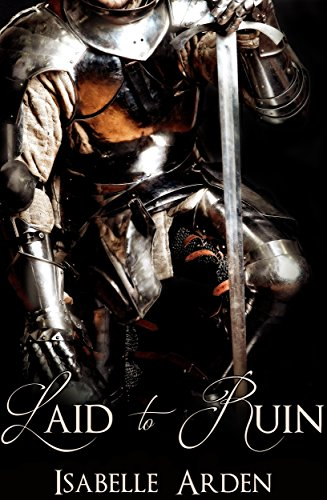 Laid to Ruin: A gay Arthurian romance (LANCELOT'S FALL BOOK 1) by [Isabelle Arden]