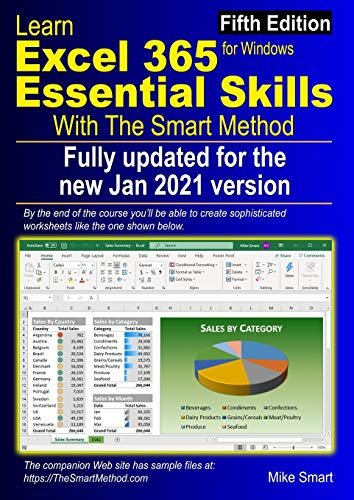 Learn Excel 365 Essential Skills with The Smart Method: Fifth Edition: updated for the Jan 2021 Semi-Annual version 2008